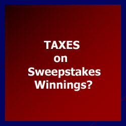 Taxes on Sweepstakes Winnings