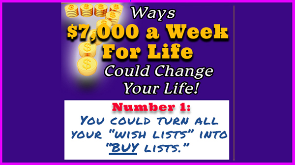 You could Win $7000 a Week for LIfe