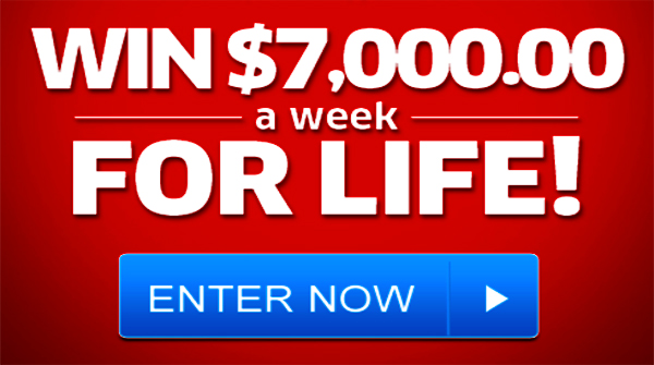 Win 7000 a Week for Life