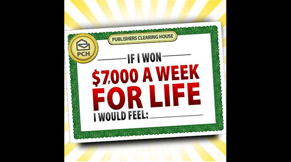 Win$7000 a Week for Life